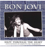 Vinile Bon Jovi - Shot Through The Heart Live In Cleveland  Oh  March 17th 1984   Fm Broadcast