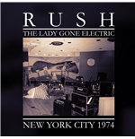 Vinile Rush - The Lady Gone Electric (2 Lp)