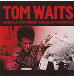 Vinile Tom Waits - Never Talk To Strangers: Rare Radio Appearances