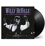 Vinile Willy Deville - Come A Little Bit Closer (2 Lp)