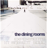Vinile Dining Rooms (The) - Experiments In Ambient Soul