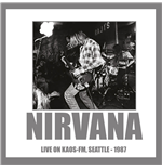 Vinile Nirvana - Live On Kaos-fm Seattle 1987 180gr