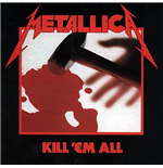 Vinile Metallica - Kill 'Em All
