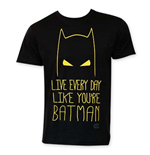 T-shirt Batman Live Everyday Like BATMAN