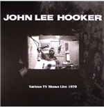 Vinile John Lee Hooker - Various Tv Shows Live 1970 Feat. The Doors In Roadhouse Blues
