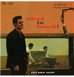Vinile Chet Baker Sextet - Chet Is Back