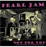 Vinile Pearl Jam - Not For You: Rare Radio& Tv Broadcasts