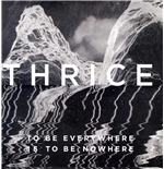 Vinile Thrice - To Be Everywhere Is To Be