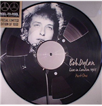 Vinile Bob Dylan - Live In London Part 1 (Picture Disc)