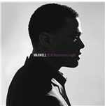 Vinile Maxwell - Blacksummers'Night (2009)