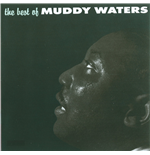Vinile Muddy Waters - The Best Of Muddy Waters