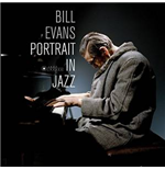Vinile Bill Evans - Portrait In Jazz (180gr)