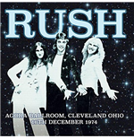 Vinile Rush - Agora Ballroom Cleveland Ohio 16Th Dec 1974