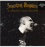 Vinile Smashing Pumpkins - Live At Riviera Theatre In Chicago October 23Th 1995 (2 Lp)