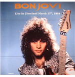 Vinile Bon Jovi - Live In Cleveland March 17Th 1984