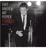 Vinile Chet Baker & Art Pepper - Playboys