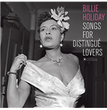 Vinile Billie Holiday - Songs For Distingue Lovers