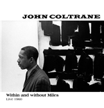 Vinile John Coltrane - Within E Without Miles, Live 1960 (2 Lp)