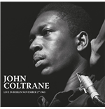 Vinile John Coltrane - Live In Berlin November2Nd 1963