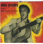 Vinile Elvis Presley - Il Re Del Rock N Roll