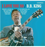 Vinile B.B. King - I Love You So (Bonus Tracks)