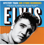 Vinile Elvis Presley - Mystery Train Sun Studio Recordings (Ltd. 180g)