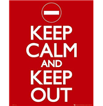 Keep Calm - Keep Out (Poster Mini 40x50 Cm)