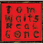 Vinile Tom Waits - Real Gone (Remastered) (2 Lp)
