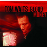 Vinile Tom Waits - Blood Money (Remastered)