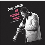 Vinile John Coltrane - My Favorite Things - The Stereo & Mono Original Versions (2 Lp)
