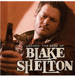 Vinile Blake Shelton - Loaded: The Best Of Blake Shelton