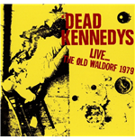 Vinile Dead Kennedys - Live At The Old Waldorf, San Francisco