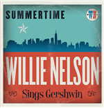 Vinile Willie Nelson - Summertime: Willie Nelson Sings George Gershwin