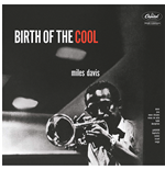 Vinile Miles Davis - The Complete Birth Of The Cool (2 Lp)