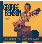 Vinile George Benson - Walking To New Orleans (Ltd Ed)
