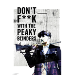 Peaky Blinders: Don'T F**K With (Maxi Poster 61x91.5cm)