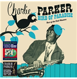 Vinile Charlie Parker - Bird Of Paradise - Best Of The Dial Masters [Ltd.Ed. Green Vinyl]