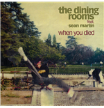 "Vinile The Dining Rooms  - When You Died (Feat. Sean Martin) (7"")"