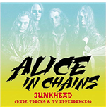 Vinile Alice In Chains - Junkhead (Rare Tracks &Tv Appearances)