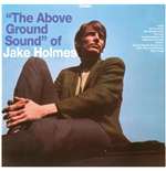 Vinile Jake Holmes - The Above Ground Sound Of (2 Lp)