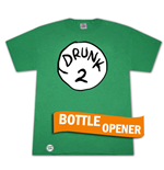 T-shirt Dr. Seuss Inspired Drunk 2 Bottle Opener