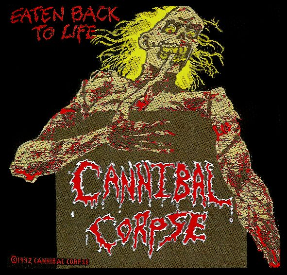 Toppa Cannibal Corpse - Eaten Back To Life